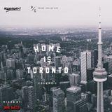 Home Is Toronto Vol. 1 - Mixed By DJ Big Jacks