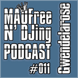 MAOFree N'DJIng Podcast #011 by Gwendelarose