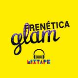 MIXTAPE #31 - FRENÉTICA GLAM
