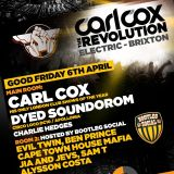Carl Cox - Live @ Electric - Brixton, The Revolution - 06.04.2012