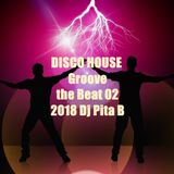 DISCO HOUSE Groove the Beat 02 2018 - Dj Pita B