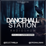 SELECTA KILLA & UMAN - DANCEHALL STATION SHOW #222 - SPECIAL GUEST DJ FESTER TARANTINO