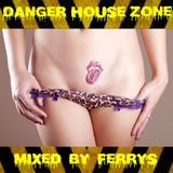 Danger House Zone - Mixed by FerryS