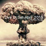 Live Set -Abril 2015 By Alex Reyes
