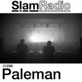 Slam - Slam Radio 296 guest Paleman - 31-May-2018