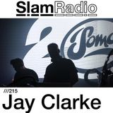 #SlamRadio - 215 - Jay Clarke (3 Hour mix)
