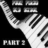 Old Skool Piano Part 2