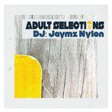 DJ Jaymz Nylon – Adult Selections #224