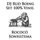 DJ Rud Boing - Set 100% em vinil.