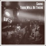 Sarki - Todd Will Be There (Todd Edwards Tribute)