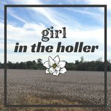 Girl In The Holler Episode #2