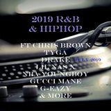 2019 R&B & HIPHOP JULY ft CHRIS BROWN,TYGA,DRAKE,LIL NAS X, NBA YOUNGBOY,GUCCI MANE,G-EAZY & MORE