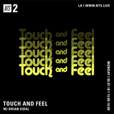 Touch and Feel w/ Brian Vidal - 7th May 2018