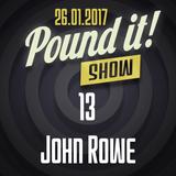 John Rowe - Pound it! Show #13