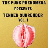 Tender Surrender Vol. 1