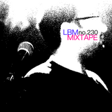 LBM Mixtape No. 230