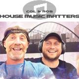 Col & Rob House Music Matters #026 LIVE Nova Radio