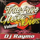 Dj Raymo True Love Never Dies 1