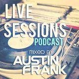 Austin Frank Presents: Live Sessions Podcast 001