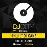 DJ Cane - DJcity Benelux Podcast - 18/03/16