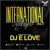 International Mixtape Vol 5 {2017} By Dj E Love