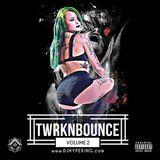 Twrknbounce:Volume 2