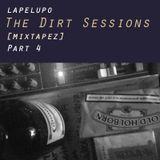 Lapelupo - The Dirt Sessions [mixtapez] - Part 4