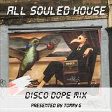 """""""All Souled House Disco Dope Mix"""" by Tommy G"""