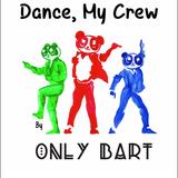 Dance, My Crew