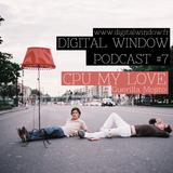 Podcast #7 : CPU MY LOVE