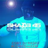 March 2017 Core DJ Radio Shade 45 Mix