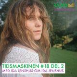 Tidsmaskinen #18 del 2: Med Ida Jenshus om Ida Jenshus