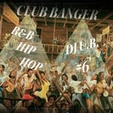 R & B / HIP HOP CLUB BANGER # 6 (CLEAN)