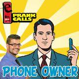Phone Owner - E FM Prank Call