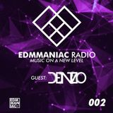 EDMMANIAC RADIO Mix Sessions #002 - Guest : Denzo