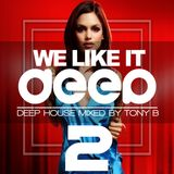 We Like It Deep Mixed By Tony B Vol 2
