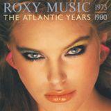 Roxy Music - The Atlantic Years 1973-1980 (1983) Compilation CD