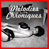 Mélodies Chroniques 1978 - 9 Avril 2014