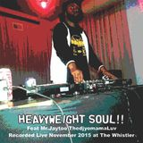 HEAVYWEIGHT SOUL!!Recorded Live at The Whistler..November 2015...