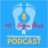 Professional Reflexology Podcast - Hagar Basis - #01