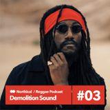 Demolition Podcast / Reggae Dub (new stuff) 11 8