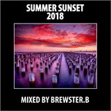 Summer Sunset - 2018 Mixed By Brewster.B