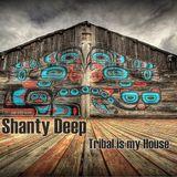 Shanty Deep - Tribal is my House