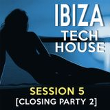 Ibiza Tech House [Session 5] Closing Party 2