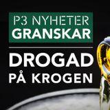 Drogad på krogen - P3 Nyheter Granskar