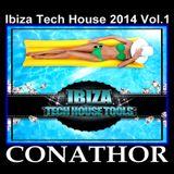 CONATHOR Ibiza Tech House 2014 Vol.1