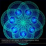 Particle Of God 2 [Chillgressive Mix] (2019)