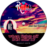 Ruino, ഽ. A. Records Presents: When Lights Off BCN Mix'17 by ℳeℓ deℓ ℂarmeℓ