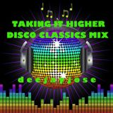 Taking It Higher Disco Classics Mix v1 by deejayjose
