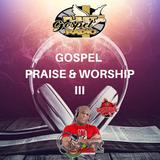 Gospel Praise & Worship vol #3